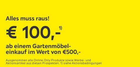 Alles muss raus! 100€ ab einen Gartenmöbeleinkauf  im Wert von 500,-