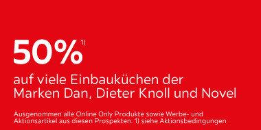 50% auf viele Einbauküchen der  Marken Dan, Dieter Knoll und Novel  + Gratis Lieferung ab 3.500 € + 12 Monate Zinsfrei