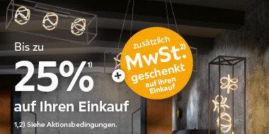 Bis zu 25% auf Ihren Einkauf  + MwSt. geschenkt auf Ihren Einkauf