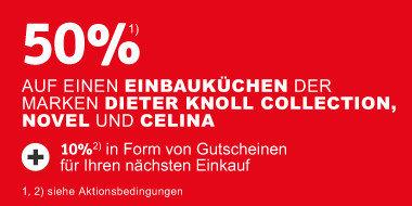 50% auf Einbauküchen der Marken Dieter Knoll Collection, novel, celina + 10% Extra in Form von Gutscheinen für Ihren nächsten Einkauf