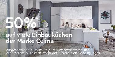 50% auf viele Einbauküchen der Marke Celina