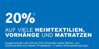 Heimtextilienwochen  20% auf viele Heimtextilien, Vorhänge und Matratzen