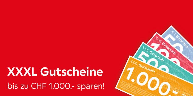 XXXL Gutscheine  bis zu CHF 1.000.- sparen!