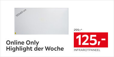 Online Only Highlight der Woche Infrarotpaneel
