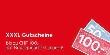 XXXL Gutscheine  bis zu CHF 100.- auf Boutiqueartikel sparen!