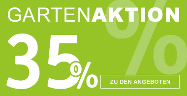 35% Gartenaktion