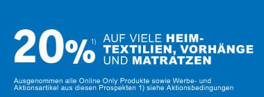 20% auf viele Heimtextilien  Vorhänge und Matratzen
