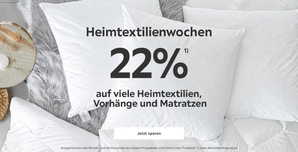 22% auf auf viele  Heimtextilien, Vorhänge und Matratzen