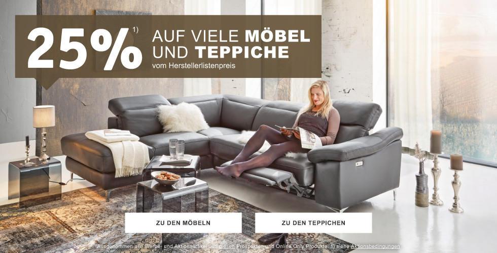 25% auf viele Mobel  und Teppiche vom Herstellerlistenpreis