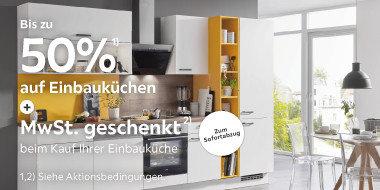 Bis zu 50% auf Einbauküchen + MwSt. geschenkt beim Kauf Ihrer Einbauküche