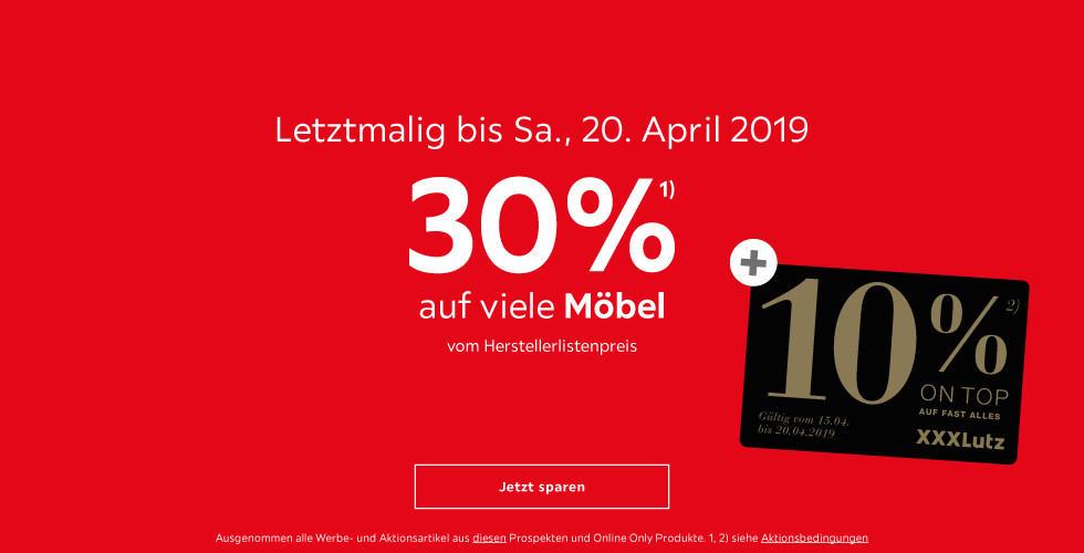 Letztmalig bis Sa., 20. April 2019   30% auf viele Möbel  vom Herstellerlistenpreis + 10% OnTop auf fast alles