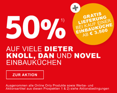 50Prozent auf Einbauküchen der Marken novel Dan Küchen DieterKnoll Collection + Gratis Lieferung bei Kauf einer Einbauküche ab 3.500-
