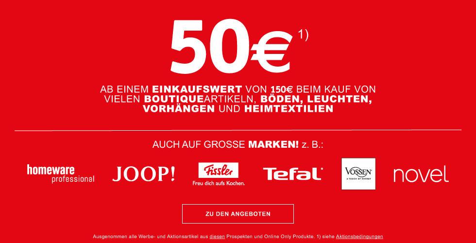 50 Euro ab einem Einkaufswert von 150 Euro (BN524) bei Kauf von vielen Boutiqueartikeln, Boeden, Leuchten, Vorhaengen und Heimtextilien