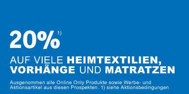 Heimtextilienwochen - 20 Prozent auf viele Heimtextilien, Vorhaenge und Matratzen