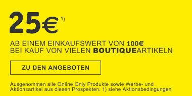 25€ ab einem Einkaufswert von 100€ bei Kauf von vielen Boutiqueartikeln BN528