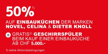 0% auf Einbauküchen der Marken novel, celina, Dieter Knoll Collection + Gratis Geschirrspüler beim Kauf einer Einbauküche ab CHF 5.000.-