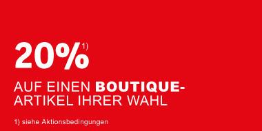 20% auf einen Boutiqueartikel Ihrer Wahl