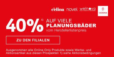 40 Prozent auf Planungsbäder  vom Herstellerlistenpreis  der Marken Sadena celina novel welnova