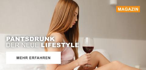 Päntsdrunk - der neue Lifestyle