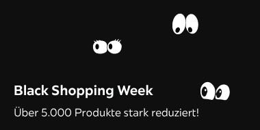 Black Shopping Week - Über 5.000 Produkte stark reduziert!