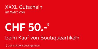 XXXL Gutschein im Wert 50.- beim Kauf von Boutiqueartikeln