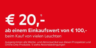 20€ ab einem Einkaufswert von 100€  bei Kauf von vielen Leuchten