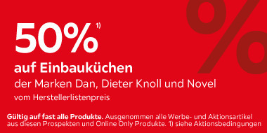 50% auf viele Einbauküchen der  Marken Dan, Dieter Knoll und Novel