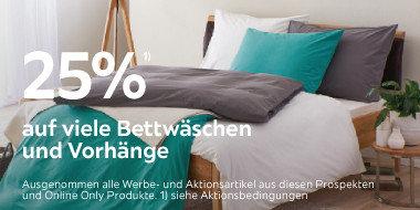 25% auf viele  Bettwäschen und Vorhänge