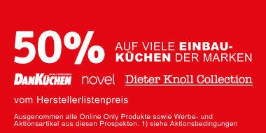 50% auf Dan, DieterKnoll und Novel Einbauküchen  + 48 Monate Zinsfrei  + Gratis Lieferung und Montage + Gratis Geschirrspüler