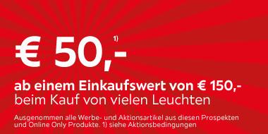50€ ab einem Einkaufswert von 150€ bei Kauf von vielen Leuchten