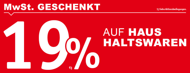 19% MwSt geschenkt auf Haushaltswaren