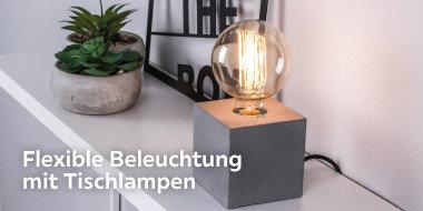 Flexible Beleuchtung mit Tischlampen