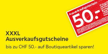 XXXL Ausverkaufsgutscheine Bis zu CHF 50.- auf Boutiqueartikel sparen!