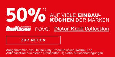 50 Prozent auf viele Einbaukuechen der Marken Dan Novel  DieterKnoll  vom Herstellerlistenpreis  + Gratis Geschirrspueler