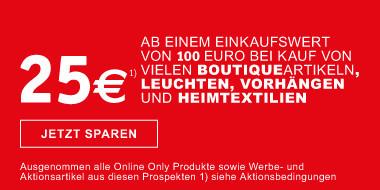25 Euro ab 100 Euro bei Kauf von vielen Boutiqueartikeln,  Boeden, Leuchten, Vorhaengen und Heimtextilien