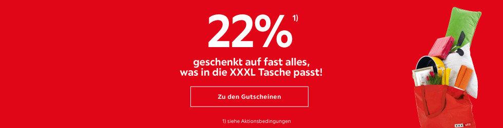 22% geschenkgt auf fast alles, was in die XXXL Tasche passt!