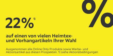 22% auf einen von vielen Heimtex- und Vorhangartikeln Ihrer Wahl