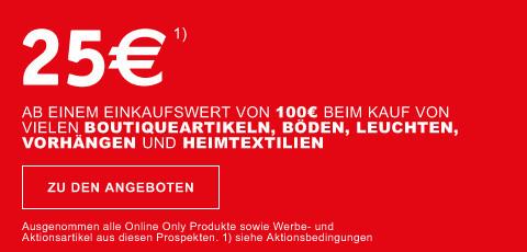 25€ ab einem Einkaufswert von 100€ beim Kauf von vielen Boutiqueartikeln,  Böden, Leuchten, Vorhängen und Heimtextilien
