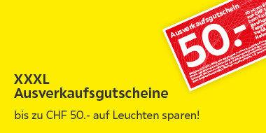 XXXL Ausverkaufsgutscheine Bis zu CHF 50.- auf Leuchten sparen!
