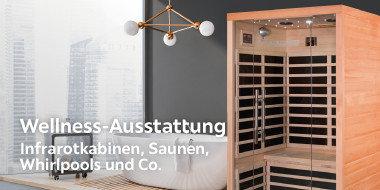 Wellness-Ausstattung  Infrarotkabinen, Saunen, Whirlpools und Co.