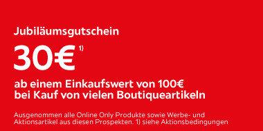 Jubiläumsgutschein  30€ ab einem Einkaufswert von 100€ bei Kauf von vielen Boutiqueartikeln