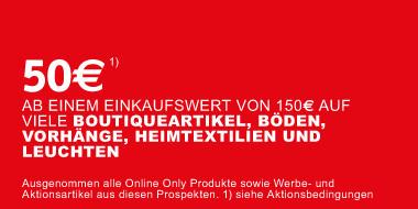 50 ab 150€ bei Kauf von vielen Boutiqueartikeln,  Böden, Vorhängen, Heimtextilien und Leuchten