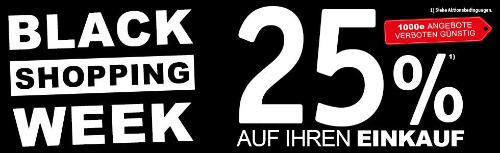 Black Shopping Week - 25% auf Ihren Einkauf