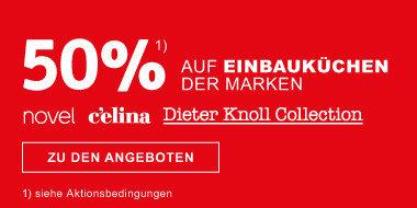50% auf Einbauküchen der Marken novel, celina, Dieter Knoll Collection