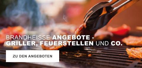 Brandheiße Angebote  - Griller, Feuerstellen und Co