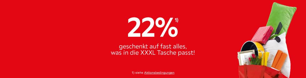 22% geschenkt auf fast alles, was in die XXXL Tasche passt!