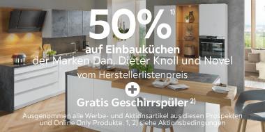 50% auf viele Einbauküchen der  Marken Dan, Dieter Knoll und Novel  + Geschirrspüler