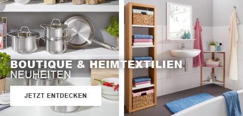 Neuheiten Boutique + Heimtextilien