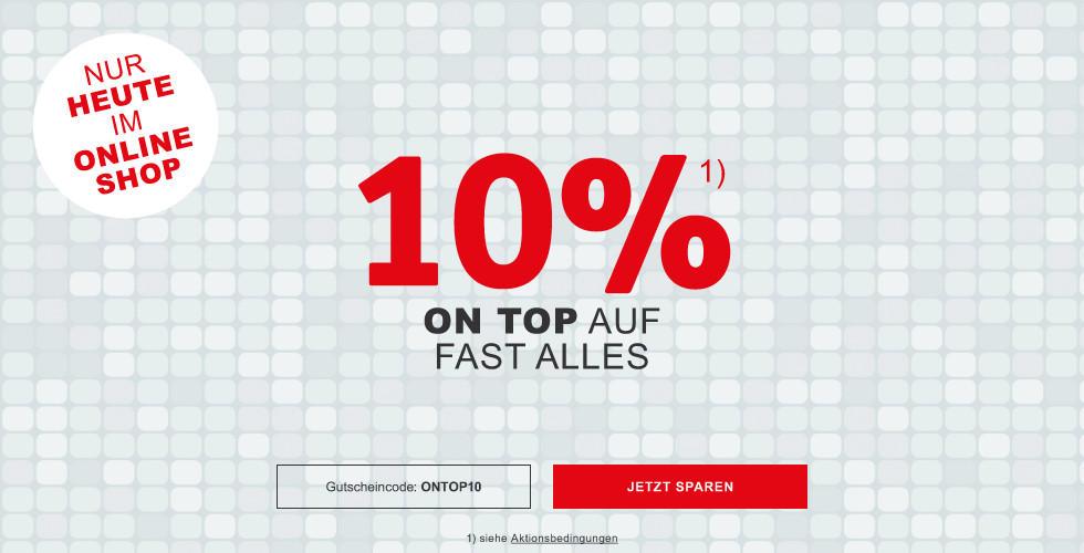Nur Heute - nur Online   10% On Top auf fast ALLES