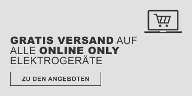 Gratis Versand auf alle Online Only Elektrigeraete